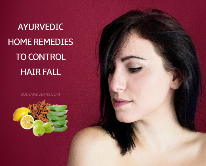 Ayurvedic Home Remedies to Stop Hair Fall and Improve Hair Growth