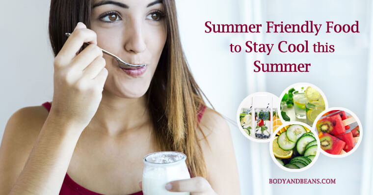 Best summer friendly food to stay cool this summer
