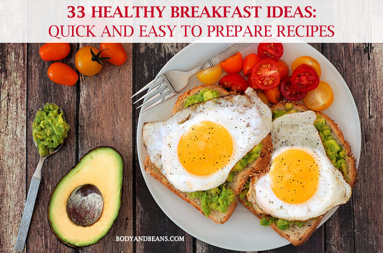 33 Healthy Breakfast Ideas: Quick and Easy To Prepare Recipes