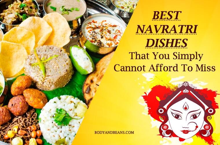 14 Best Navratri Dishes That You Cannot Afford To Miss
