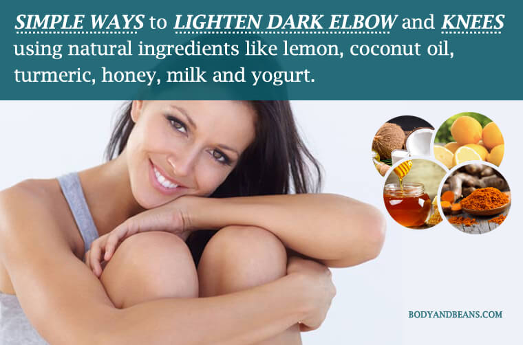33 Natural Remedies to Lighten Dark Elbows and Knees Easily