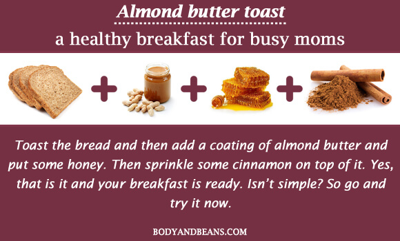 Almond butter toast - a healthy breakfast for busy moms