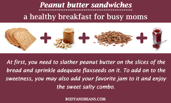 Peanut butter sandwiches - a healthy breakfast for busy moms