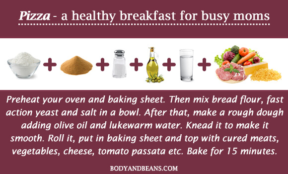 Pizza - a healthy breakfast for busy moms