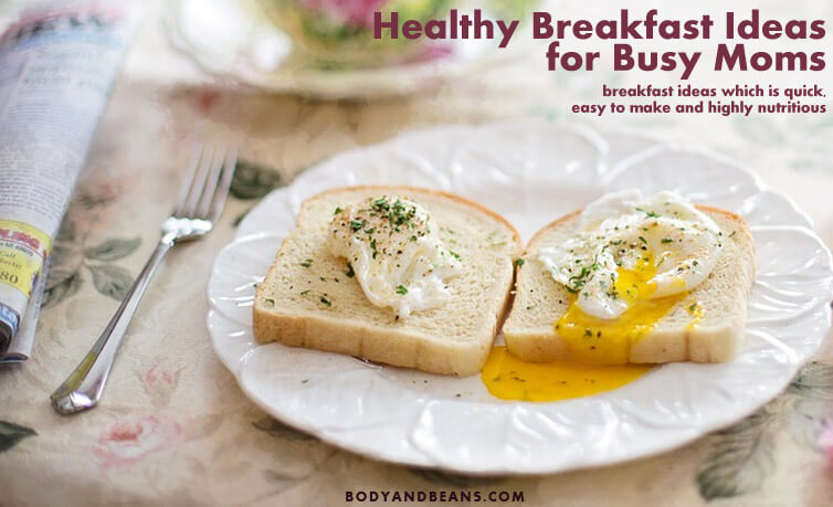 Quick and Healthy Breakfast Ideas for Busy Moms