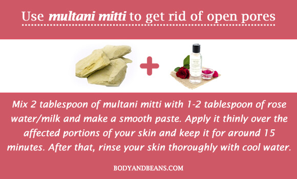 Use multani mitti to get rid of open pores