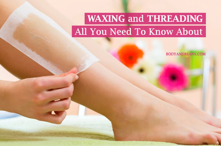 Waxing and Threading - All You Need To Know About