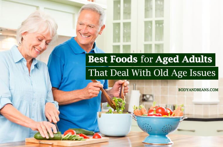 Best Foods for Aged Adults That Deal With Old Age Issues