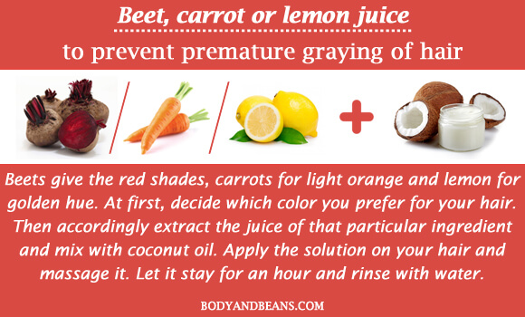 Beet carrot or lemon juice to prevent premature graying of hair