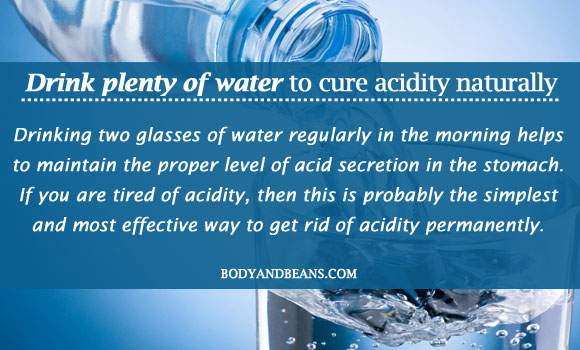 Drink plenty of water to cure acidity naturally