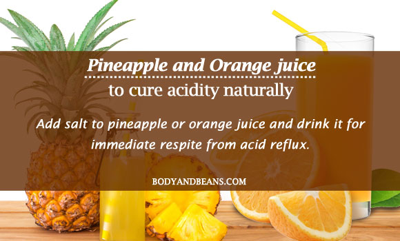 Pineapple and Orange juice to cure acidity naturally