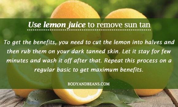 Use lemon juice to remove sun tan