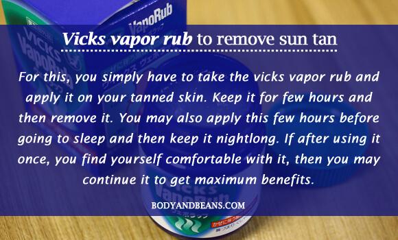 Vicks vapor rub to remove sun tan