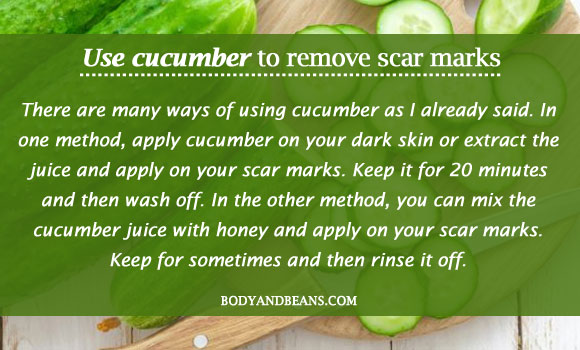 Use cucumber to remove scar marks