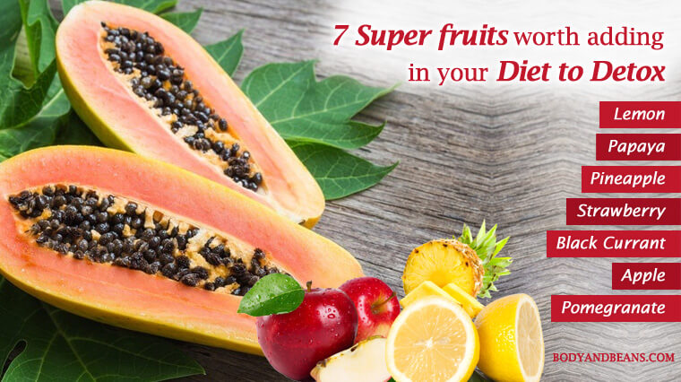 7 Super Fruits You Should Include in Your Diet to Detox