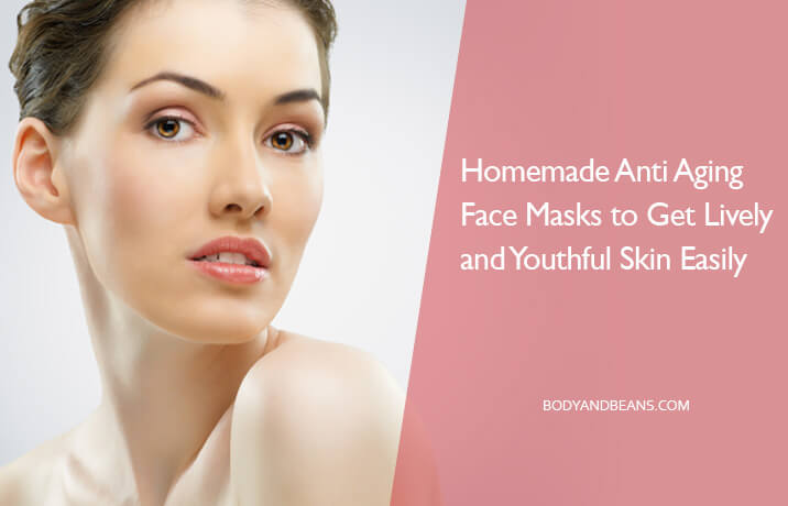 10 Homemade Anti Aging Face Masks to Get Youthful Skin Easily