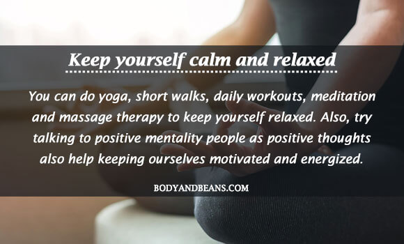 Keep yourself calm and relaxed