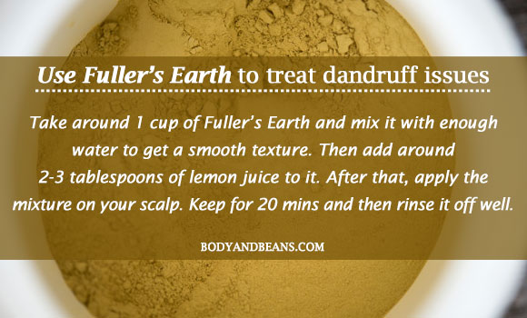 Use Fuller's Earth to treat dandruff issues