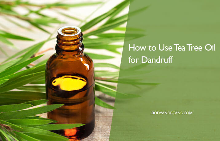 How to Use Tea Tree Oil for Dandruff Treatment and Removal