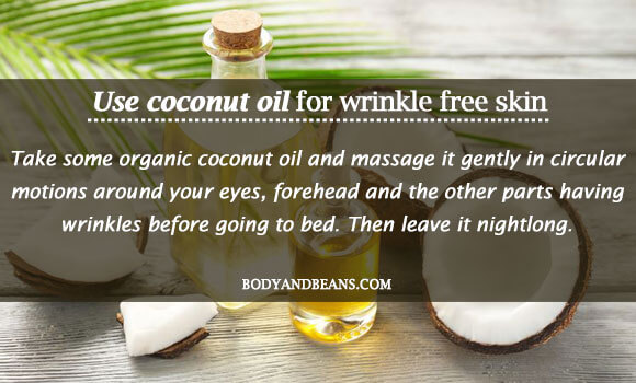 Use coconut oil for wrinkle free skin