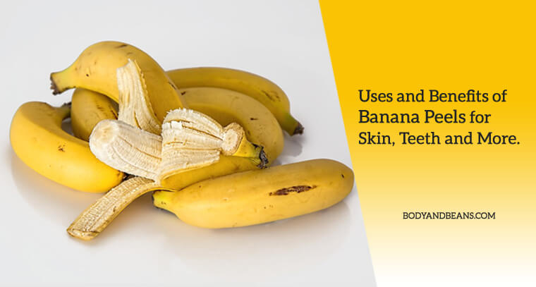 Uses and Benefits of Banana Peels for Skin, Teeth and More