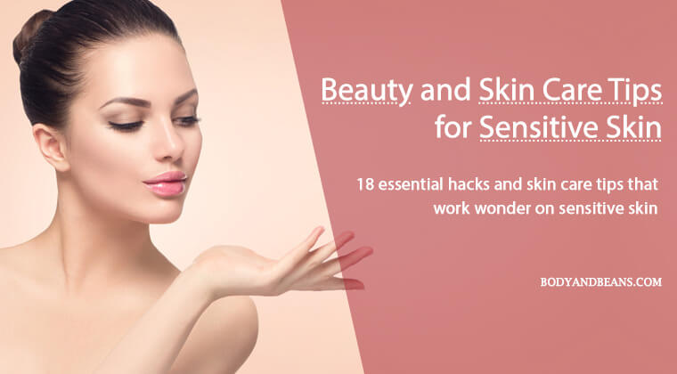 18 Essential Beauty and Skin Care Tips for Sensitive Skin