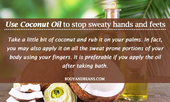 Use coconut oil to stop sweaty hands and feets