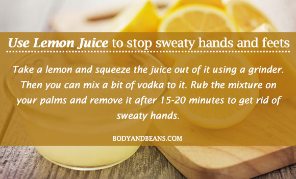 Use lemon juice to stop sweaty hands and feets