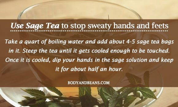 Use sage tea to stop sweaty hands and feets