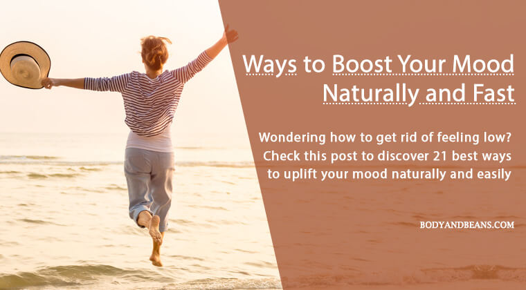 21 Easy Ways to Boost Your Mood Naturally and Fast