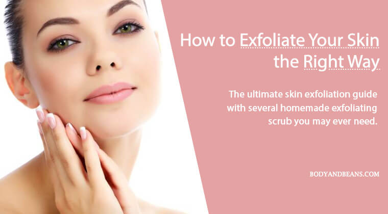 Skin Exfoliation Guide: How to Exfoliate Your Skin the Right Way