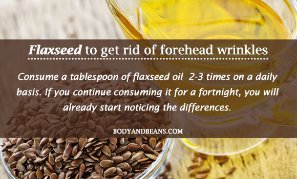 Flaxseed to get rid of forehead wrinkles