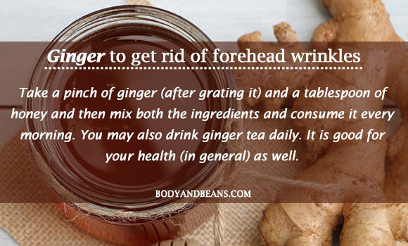 Ginger to get rid of forehead wrinkles