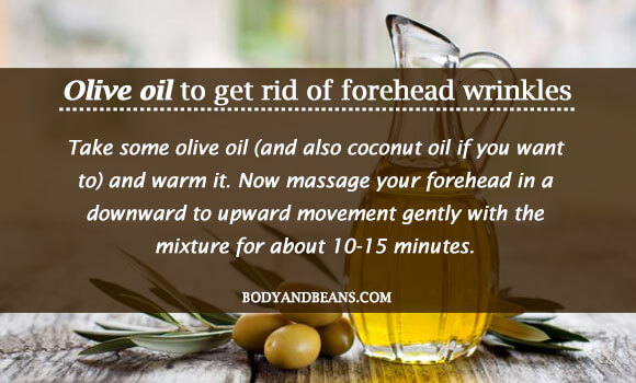 Olive oil to get rid of forehead wrinkles