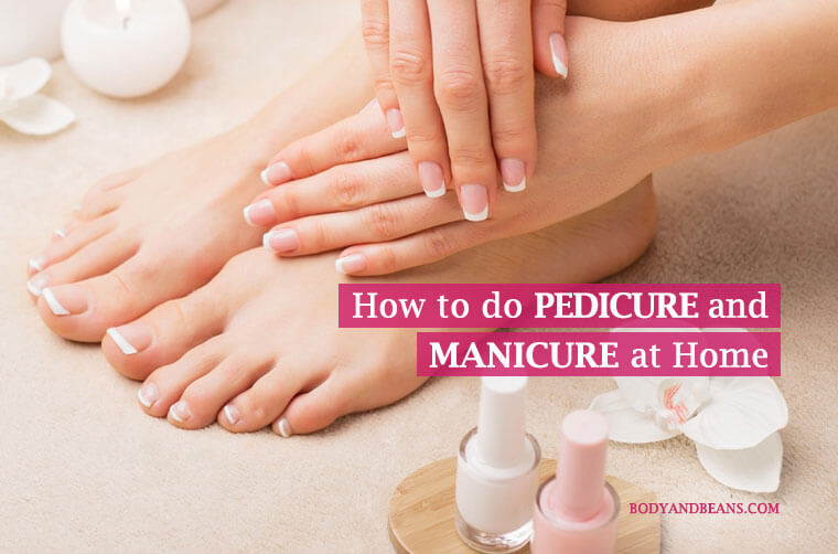How to Do Pedicure and Manicure at Home: Step by Step Guide