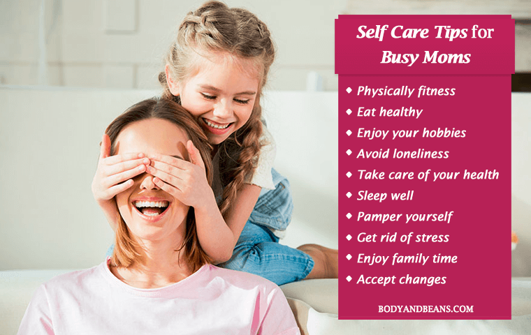 11 Self Care Tips for Busy Moms to Remain Healthy and Happy